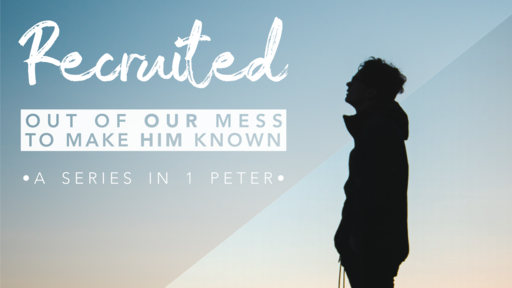 Rejoicing in Our Unseen Recruiter (1 Peter 1:8-12)