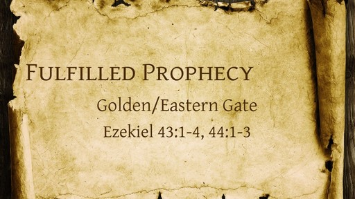 Fulfilled Prophecy - Golden/Eastern Gate