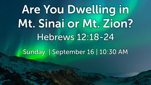 Are You Dwelling IN Mt. Sinai or Mt. Zion?