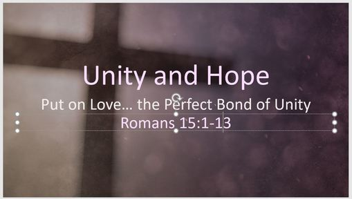 Romans 15:1-13: Unity and Hope