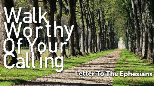 September 16, 2018 - Walking Worthy of Our Calling in Christ
