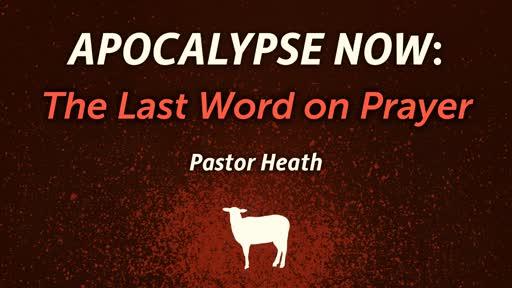 Apocalypse Now: The Last Word on the Prayer