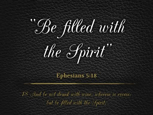 September 16, 2018 AM - Be Filled with the Spirit