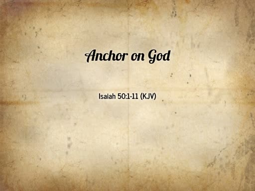 2018.09.16a Anchor on God