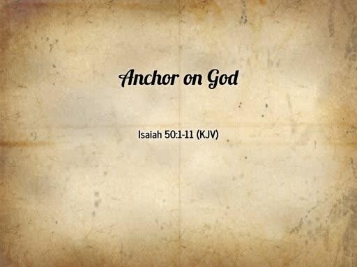 2018.09.16a Anchor on God