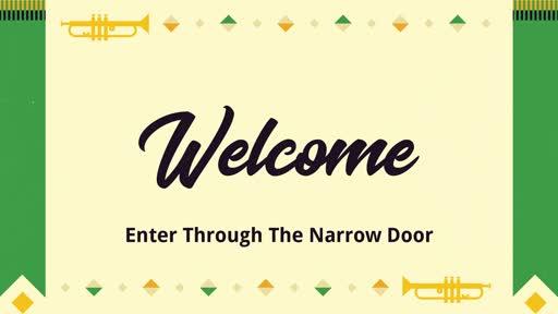 Enter Through The Narrow Door