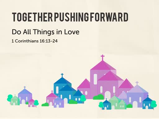 1 Corinthians 16:13-24