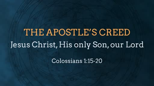 The Apostle's Creed - Week 3