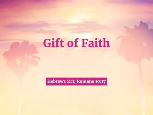 2018.09.16p Gift of Faith