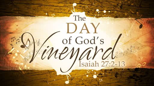 2018-09-16 AM - The Day of God's Vineyard