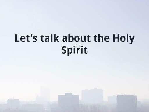 Holy Spirit: His Work