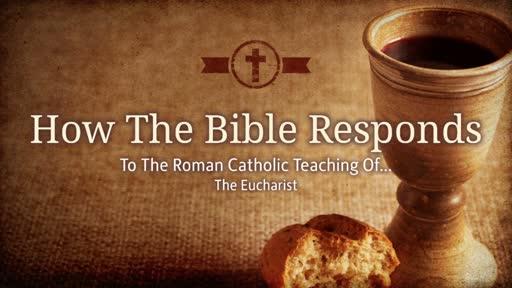 Sept. 17, 2018 - Bible Study - the Eucharist