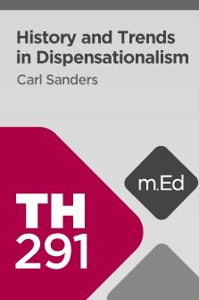 TH291 History and Trends in Dispensationalism (Course Overview)