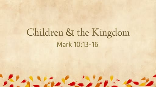 Children & the Kingdom