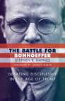The Battle for Bonhoeffer