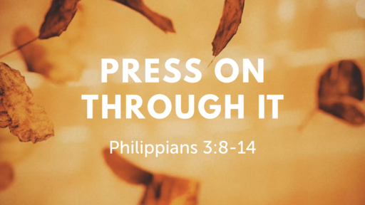 Press on Through It!