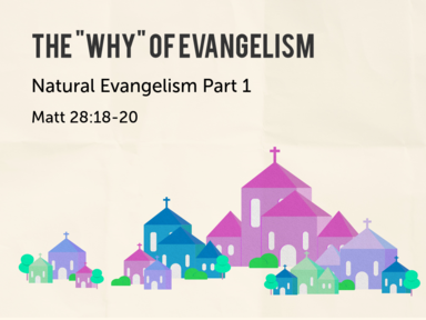 "1. The ""Why"" of Evangelism"