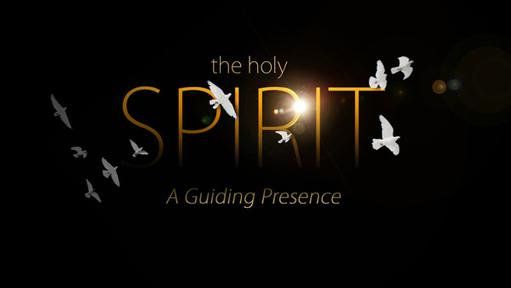 The Holy Spirit - A Guiding Presence Part 5
