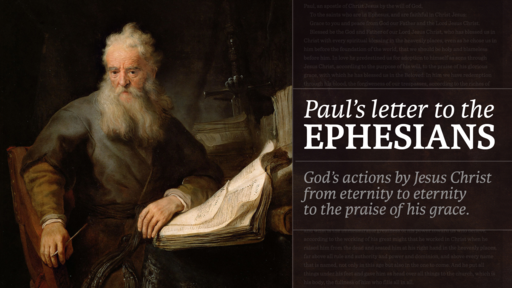 Ephesians: To the Praise of His Grace