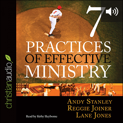 Seven Practices of Effective Ministry (audio)