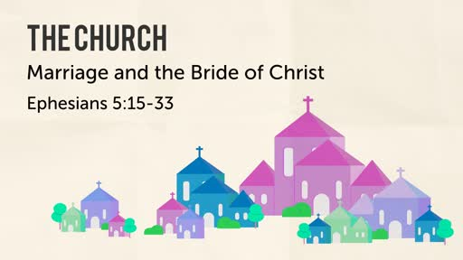 Marriage and the Bride of Christ