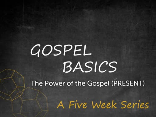 The Power of the Gospel - Present
