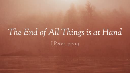 The End of All Things is at Hand