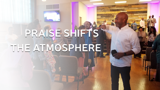 Sept. 23, 2018 - The Shift -  Praise Shifts the Atmosphere