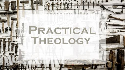 Practical Stewardship | Practical Theology | September 16, 2018