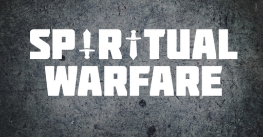 Spiritual Warfare - Part 1