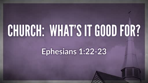 Church: What's It Good For? Pt.3