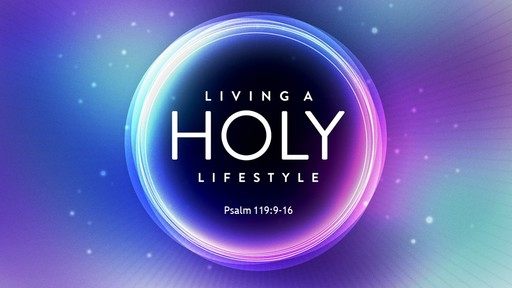 Living A Holy Lifestyle
