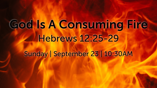 God Is A Consuming Fire