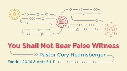 """You Shall Not Bear False Witness"" Exodus 20:16"