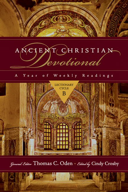 Ancient Christian Devotional: A Year of Weekly Readings: Lectionary Cycle B