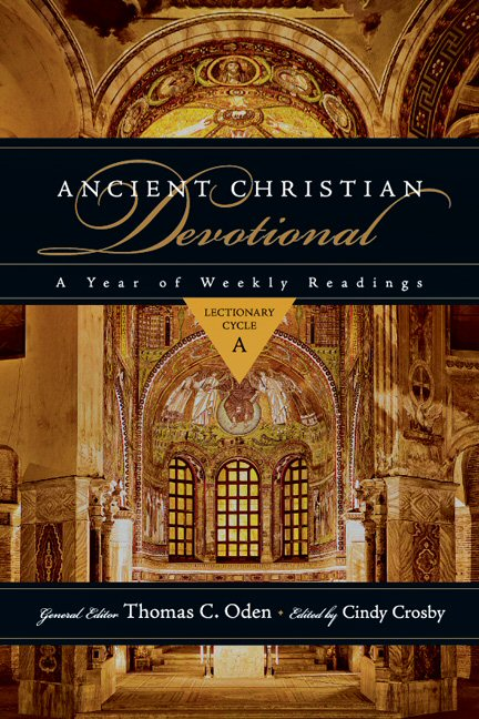 Ancient Christian Devotional: A Year of Weekly Readings: Lectionary Cycle A