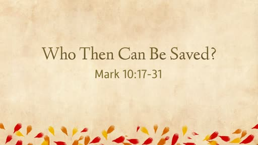 Who Then Can Be Saved?