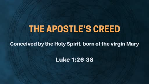 The Apostle's Creed - Week 4