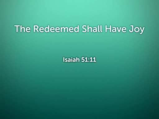 2018.09.23p The Redeemed Shall Have Joy