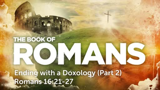 Sunday, September 23 - PM - Ending with a Doxology (Part 2)