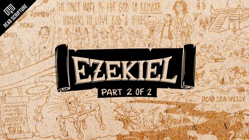Ezekiel Part 2