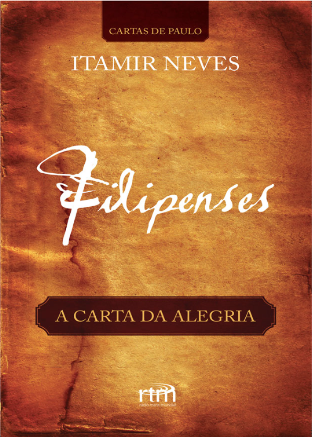 Filipenses – A Carta Da Alegria