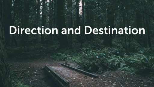 Direction and Destination