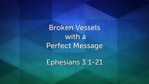 Broken Vessels with a Perfect Message