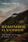 Remember, O Yahweh: The Poetry and Context of Psalms 135-137