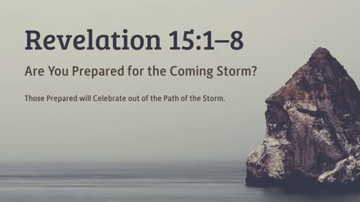 9-16-2018 Service - Revelation 15:1–8