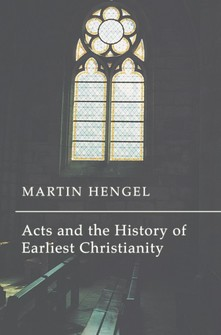 Acts and the History of Earliest Christianity