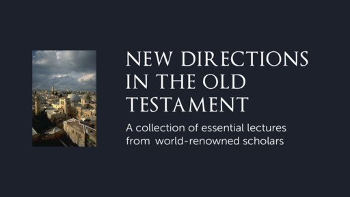 New Directions in the Old Testament - Faithlife TV