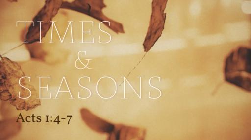 255 - Times & Seasons