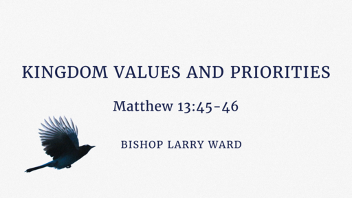 Kingdom Values and Priorities